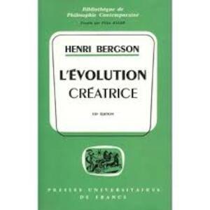L'Évolution Créatrice - Henri Bergson