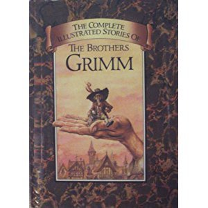 The Complete Illustrated Stories of the Brothers Grimm - Jacob Grimm, Wilhelm Grimm