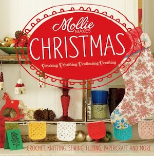 Mollie Makes Christmas - Mollie Makes
