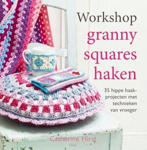 Workshop Granny Squares Haken Catherine Hirst Isbn