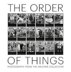 The Order of Things: Photography from The Walther Collection -
