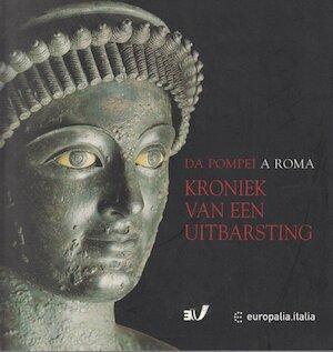 Da Pompei à Roma - Italy. Soprintendenza archeologica di Pompei, Campania (Italy). Assessorato beni Culturali, Musées royaux d'art et d'histoire (belgium)