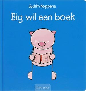 Big wil een boek - Judith Koppens