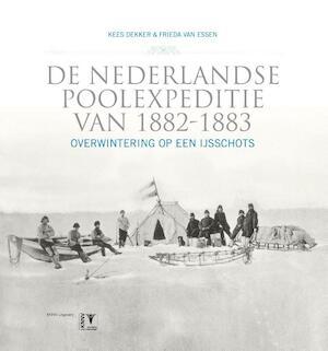 De Nederlandse poolexpeditie van 1882-1883 - Kees Dekker, Frieda van Essen