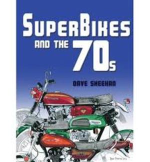 Superbikes and the '70s - Dave Sheehan