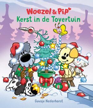 Woezel en Pip - Kerst in de Tovertuin - Guusje Nederhorst