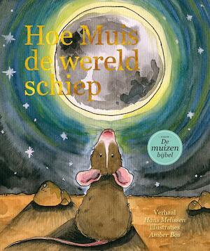 Hoe muis de wereld schiep - Hans Igor Melissen, Hans Melissen