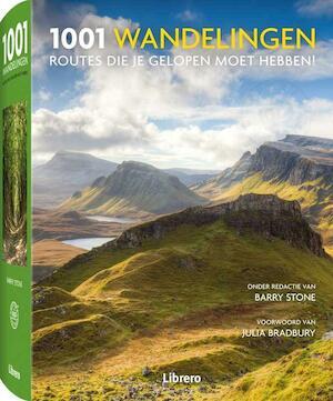 1001 Wandelingen - Routes die je gelopen moet hebben! - Barry Stone, Julia Bradbury