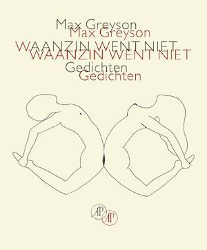 Waanzin went niet - Max Greyson