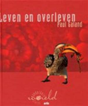 Leven en overleven - Paul Galand, Nicole Legiest