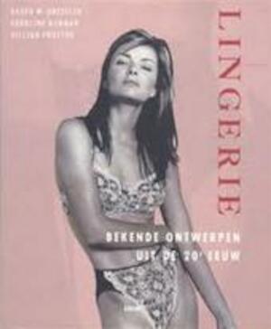 Lingerie - Karen W. Bressler, Karoline Newman, Gillian Proctor, Pieter Keyzer, Eveline Deul, Textcase