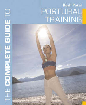 Complete Guide to Postural Training - Kesh Patel