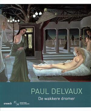 Paul Delvaux - De wakkere dromer - Musee Cantini