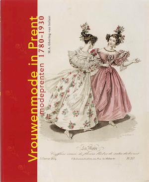 Vrouwenmode in Prent - Marie-Jes Ghering-Van Ierlant