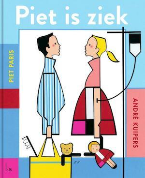 Piet is ziek - André Kuipers, Piet Paris