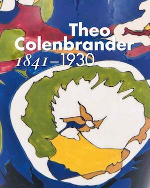 Theo Colenbrander 1841-1930 - Arno Weltens, Willemijn Lindenhovius