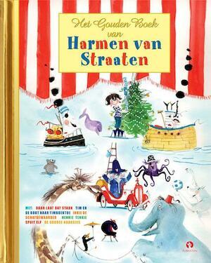 Het Gouden Boek van Harmen van Straaten - Harmen van Straaten, Mieke Bouhuys, Han G. Hoekstra, Hans van der Voort
