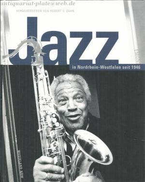 Jazz in Nordrhein-Westfalen seit 1946 - Robert von Zahn