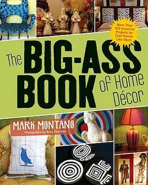 The Big-Ass Book of Home Decor - Mark Montano