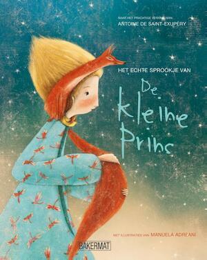 De Kleine Prins - Het echte verhaal - Antoine De Saint-Exupery
