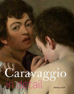 Caravaggio in detail - Stefano Zuffi
