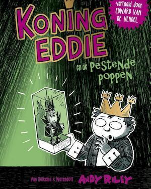 Koning Eddie en de pestende poppen - Andy Riley