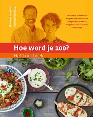 Hoe word je 100? Het kookboek - William Cortvriendt, Prins van den Bergh