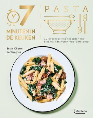 7 minuten in de keuken - Pasta - Soizic Chomel de Varagnes