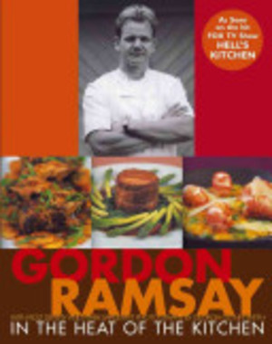 In the Heat of the Kitchen - Gordon Ramsay