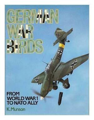 German War Birds from World War 1 to NATO Ally - Kenneth Munson