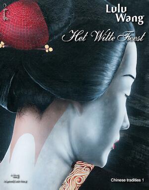 Het Witte Feest - Lulu Wang