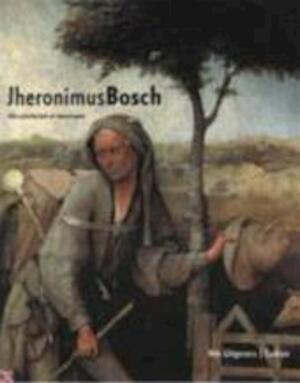 Jheronimus Bosch - Jos Koldeweij, Paul Vandenbroeck, Bernard Vermet