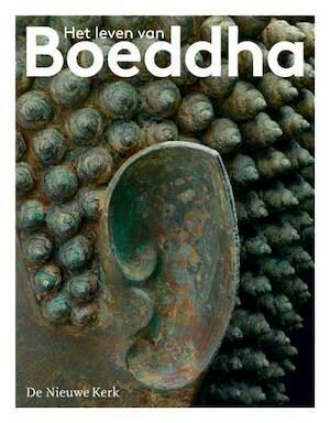 Het leven van Boeddha - Erica Terpstra, Karin Bloemen, Lucia Rijker, Matthijs Schouten