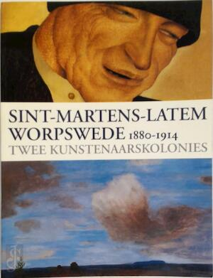 Sint-Martens-Latem - Worpswede 1880 - 1914 - Cornelia Baumann, Osterholz Landkreis, Grosse Kunstschau (Worpswede Germany)