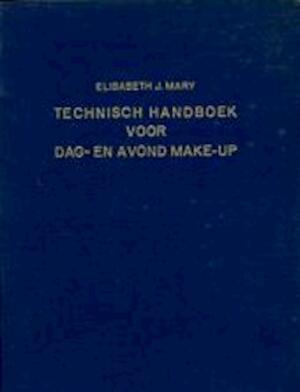 Technisch handboek voor dag/ en avond make-up - Elisabeth J. Mary, Janine Pierantonie