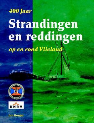 400 Jaar Strandingen en Reddingen op en rond Vlieland - Jan Houter