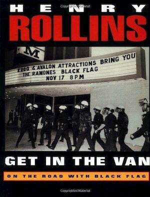 Get in the Van - Henry Rollins