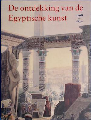 De ontdekking van de Egyptische kunst, 1798-1830 - Hans D. Schneider, Museum Het Paleis (hague, Netherlands), Rijksmuseum van Oudheden te Leiden