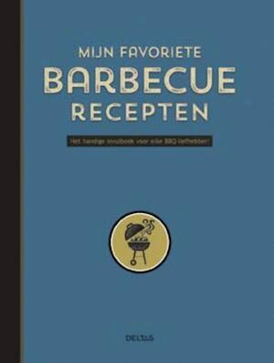 Mijn favoriete barbecue recepten - ZNU