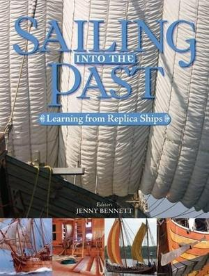 Sailing into the Past - Jenny Bennett