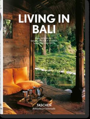 Living in Bali - Reto Guntli, Angelika Taschen, Anita Lococo