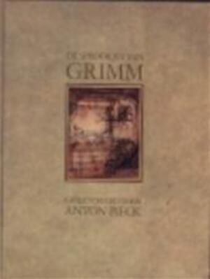 De sprookjes van Grimm - Jacob Grimm, Wilhelm Grimm, Anton Pieck