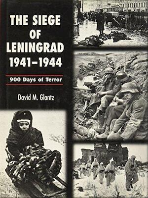 The Siege of Leningrad 1941-1944 - David M. Glantz