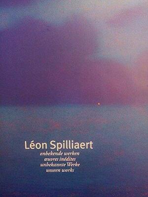 Léon Spilliaert - Léon Spilliaert, Imelda Delvaux, Casino Knokke-Heist, Imelda Art Gallery, Uitgeverij Pandora