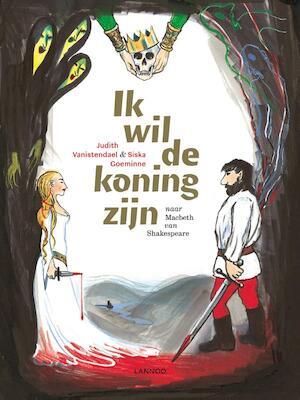 Ik wil de koning zijn - Judith Vanistendael, Siska Goeminne