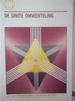 De grote omwenteling - Jan van Rijckenborgh, Catharose de Petri