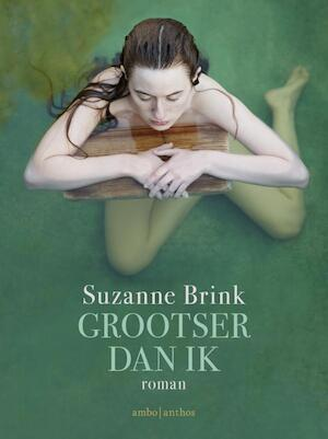 Grootser dan ik - Suzanne Brink