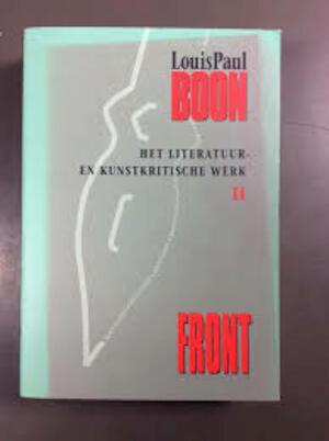 Het literatuur- en kunstkritische werk - Lodewijk Paul Aalbrecht Boon, Louis Paul Boon, Ernst Bruinsma, Dirk de Geest, Kris Humbeeck