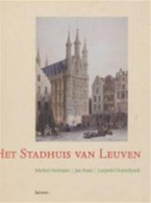 Het stadhuis van Leuven - Michiel Heirman, Jan Staes, Leopold Oosterlynck