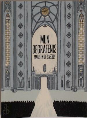 Mijn begrafenis - Maarten De Saeger